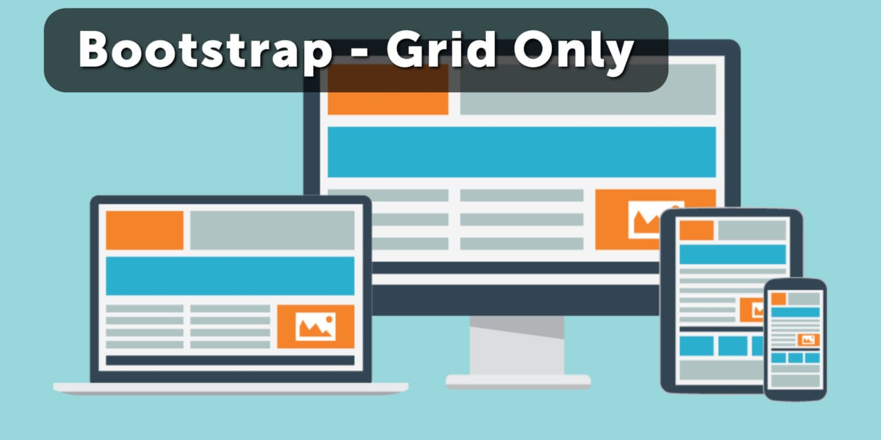 Bootstrap Grid Only CSS